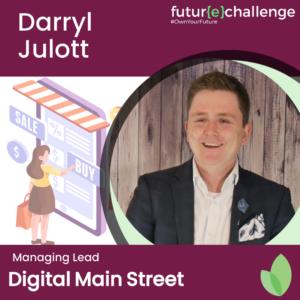 Darryl Julott Managing Lead Digital Main Street